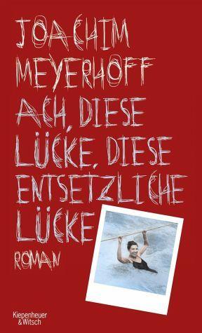 Joachim Meyerhoff - Ach, diese Lücke, diese entsetzliche Lücke / Alle Toten fliegen hoch Bd.3