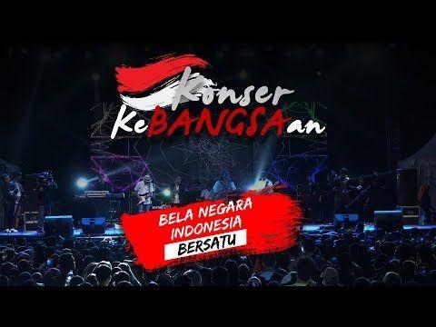"""KONSER KEBANGSAAN """"BELA NEGARA, INDONESIA BERSATU ..."""