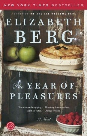 The Year of Pleasures by Elizabeth Berg - one of my all time favorite books!! My genre www.adealwithGodbook.com