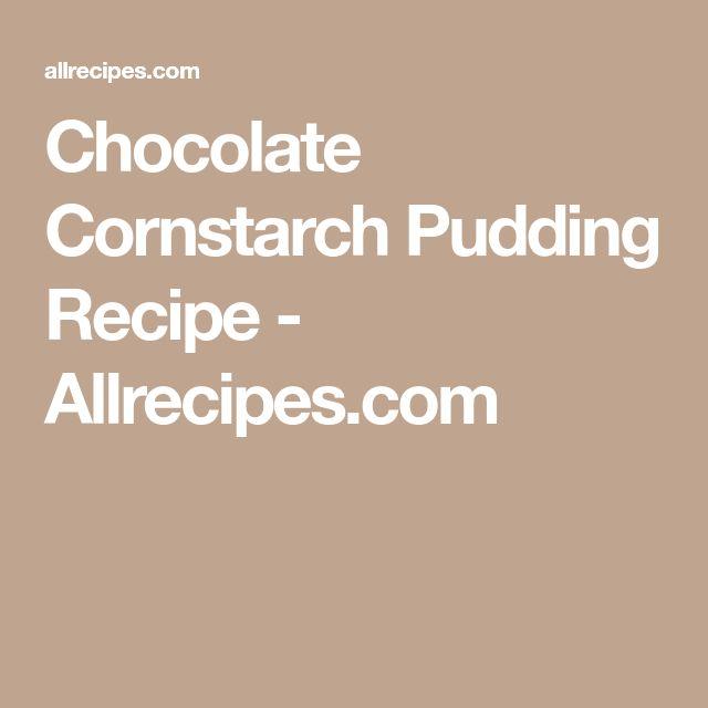 Chocolate Cornstarch Pudding Recipe - Allrecipes.com