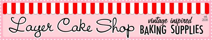 Layer Cake Shop-resource for baking and candy supplies
