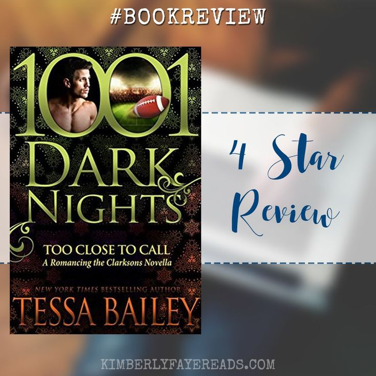 Blog Tour, Review & Teasers: Too Close to Call (Romancing the Clarksons #3.5) by Tessa Bailey