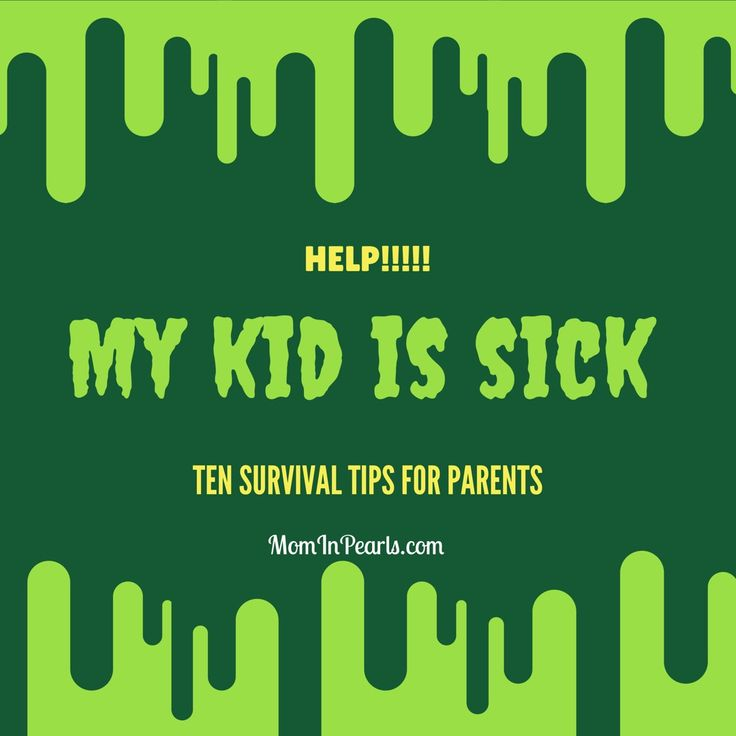 HELP! My Kid is SICK  http://www.mominpearls.com/help-my-kid-is-sick/ Sick kid, home sick, flu, cold, pediatric care, tips, mom tips, 10, ill, medicine, influenza, throwing up, temperature, sick in bed, sick day, vomit, parent tips, motherhood, caring for kids, parenting help, sick toddler, illness, symptoms, health, wellness, nursing, caregiving, cold and flu season, get well, aches and pains, barf, diarrhea, sore throat, strep throat, congestion, allergies, sinus infection