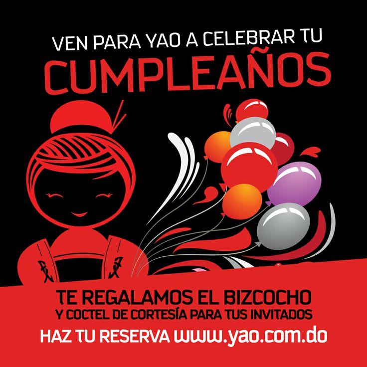 ¡#VenParaYAO a celebrar tu cumpleaños! Te regalamos el bizcocho y cóctel de cortesía para tus invitados. 809.472.2011 o accede a nuestra página web www.yao.com.do