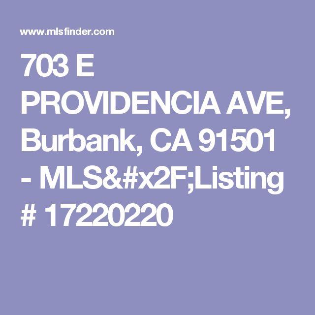 703 E PROVIDENCIA AVE, Burbank, CA 91501 - MLS/Listing # 17220220