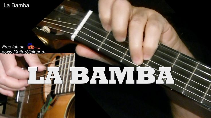LA BAMBA: Fingerstyle Guitar Lesson + TAB by GuitarNick