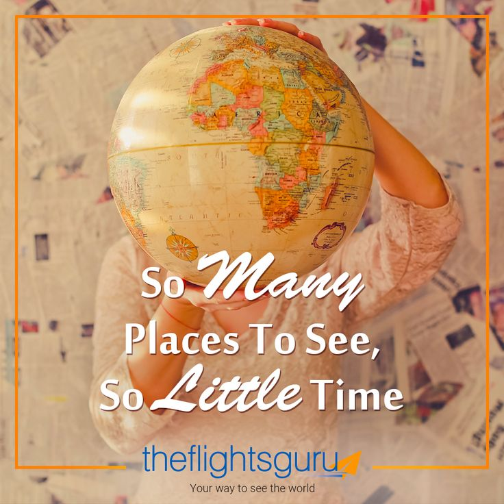 Every travel buffs' problem!  So many places to see, so little time.  So book the cheapest flights and hotel deals to your favourite destinations all over the world with the Flights Guru UK. Call us on 020 3887 1060 for guaranteed phone-only discounts or visit http://theflightsguru.co.uk/  We are fully ABTA and ATOL protected, so you can book with confidence. #TravelQuotes #quotes