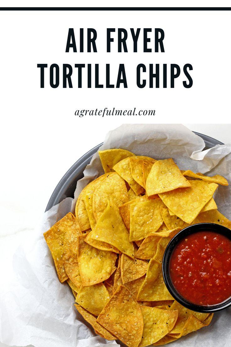 Air fryer tortilla chips recipe in 2020 tortilla chips