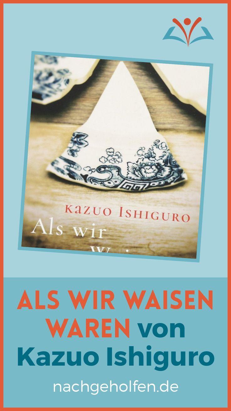 Schule, Nachhilfe, bessere Noten, lernen, Lektüre, Englisch-Unterricht, Als wir Waisen waren, Kazuo Ishiguro