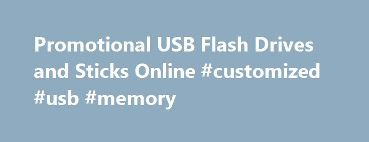 Promotional USB Flash Drives and Sticks Online #customized #usb #memory http://utah.nef2.com/promotional-usb-flash-drives-and-sticks-online-customized-usb-memory/  # Welcome to our Promotional USB Drive Superstore! We have Australia's largest range of USB Drives that can feature Promotional Printing. Get started by browsing our galleries full of quality USB Sticks and low prices, then send us a quote request and we will get right back to you and confirm costs to you in writing! On offer here…
