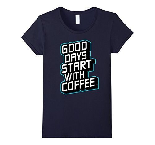 Coffee Lover Gift Good Days Start With Coffee T-S... https://www.amazon.com/dp/B01N953LN8/ref=cm_sw_r_pi_dp_x_8UPpybPPC24HQ