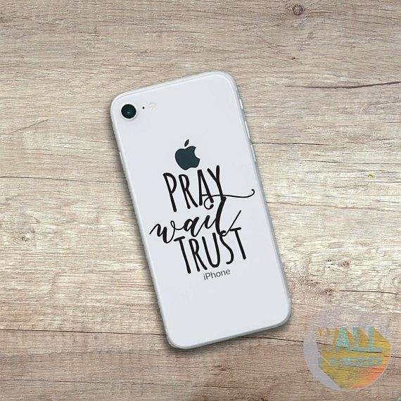 Check out this item in my Etsy shop https://www.etsy.com/listing/559950805/pray-wait-trust-iphone-sticker-iphone