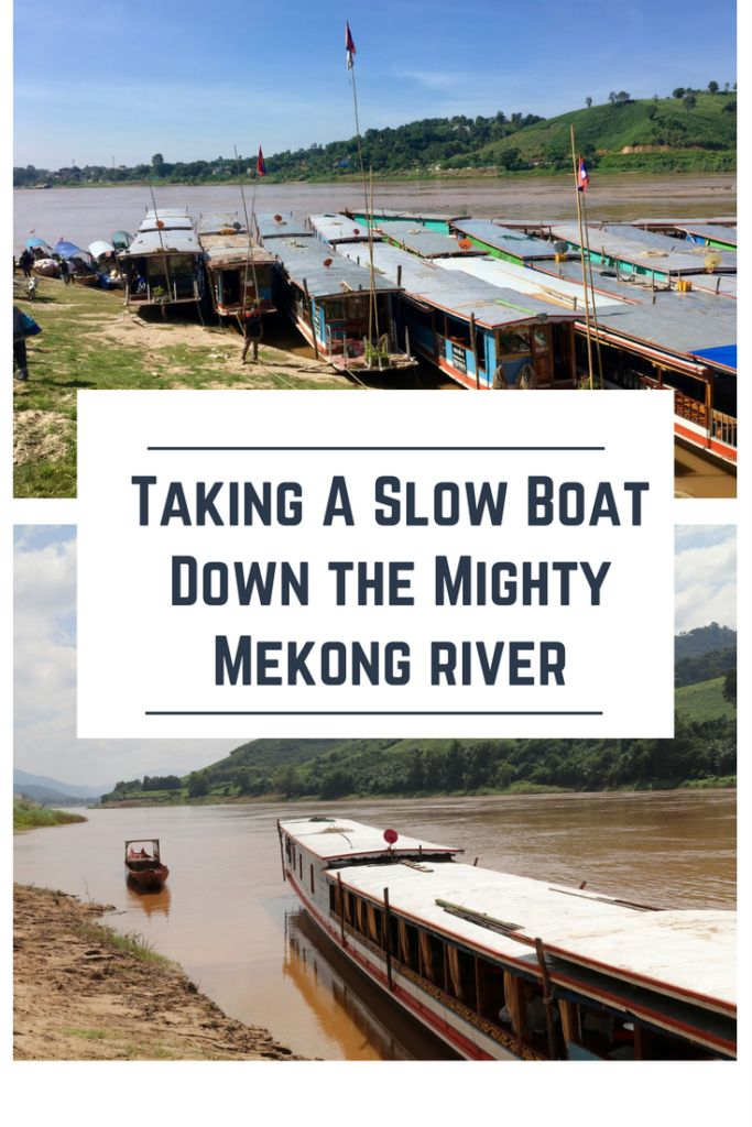 Taking a Slow Boat Down the Mighty Mekong River