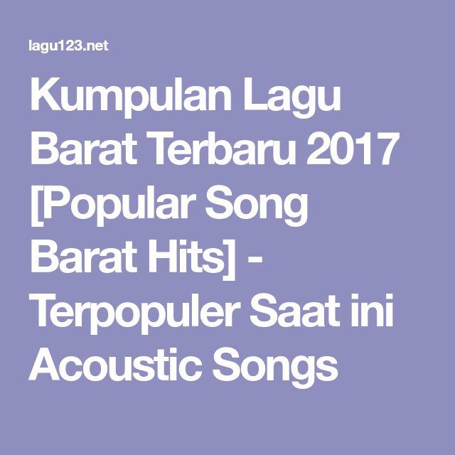 Kumpulan Lagu Barat Terbaru 2017 [Popular Song Barat Hits] - Terpopuler Saat ini Acoustic Songs