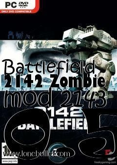 Hello Battlefield 2142 lover! Download the Battlefield 2142 Zombie mod 2143 0.5 mod for free at LoneBullet - http://www.lonebullet.com/mods/download-battlefield-2142-zombie-mod-2143-05-mod-free-36730.htm without breaking a sweat!
