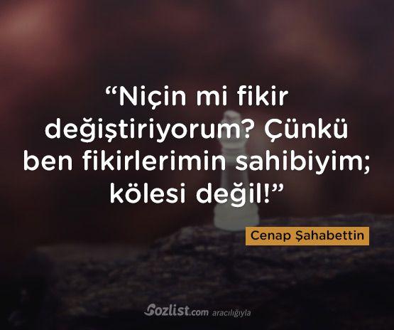 """""""Niçin mi fikir değiştiriyorum? Çünkü ben fikirlerimin sahibiyim; kölesi değil!"""" #cenap #şahabettin #sözleri #yazar #şair #kitap #şiir #özlü #anlamlı #sözler"""