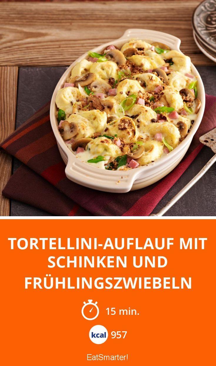 Tortellini-Auflauf mit Schinken und Frühlingszwiebeln - smarter - Kalorien: 957 Kcal - Zeit: 15 Min. | eatsmarter.de