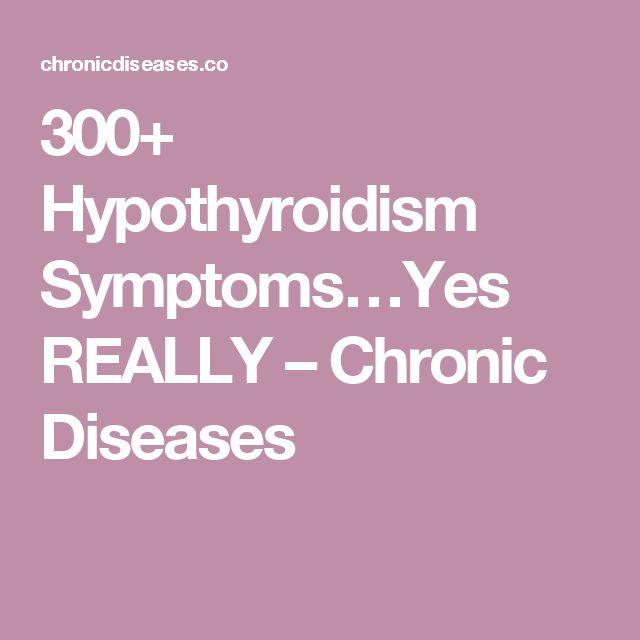 300+ Hypothyroidism Symptoms…Yes REALLY – Chronic Diseases