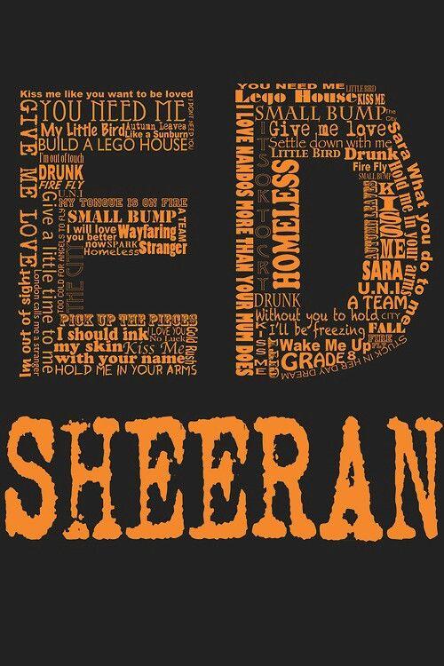 Ed Sheeran!!!