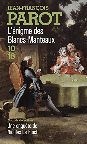 Amazon.fr - L'enigme des Blancs-Manteaux : Les enquêtes de Nicolas le Floch, n°1 - Jean-François Parot - Livres