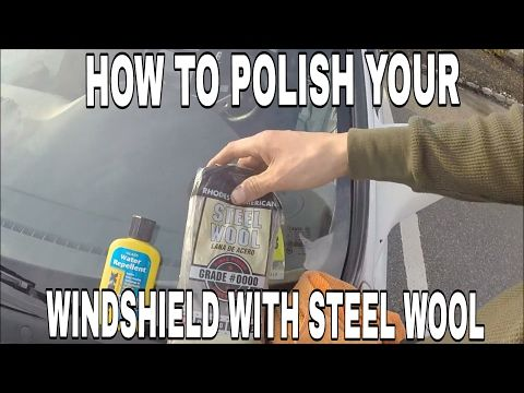 How to Super Clean Your Windshield with Steel Wool - YouTube