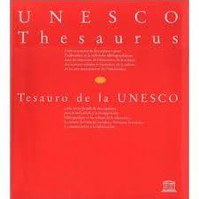 http://databases.unesco.org/thessp/ | Tesauro de la UNESCO: una lista controlada y estructurada de términos para el análisis temático y la búsqueda de documentos y publicaciones en los campos de la educación, cultura, ciencias naturales, ciencias sociales y humanas, comunicación e información.