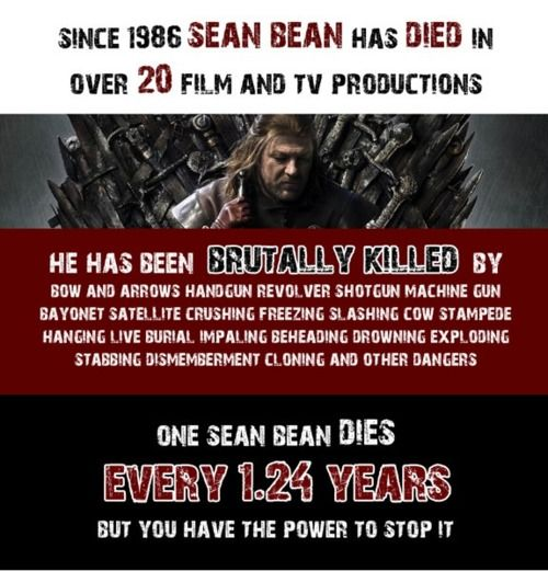 Only you can prevent Bean deaths.: Funnies Baby, Save Sean, Beans Die, Games Of Thrones, Movies, 1 24 Years, Sean Beans, Poor Sean, Mr. Beans