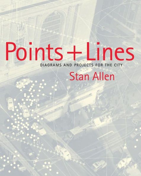 Points and Lines: Diagrams and Projects for the City
