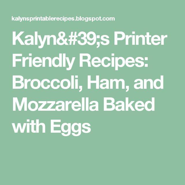 Kalyn's Printer Friendly Recipes: Broccoli, Ham, and Mozzarella Baked with Eggs