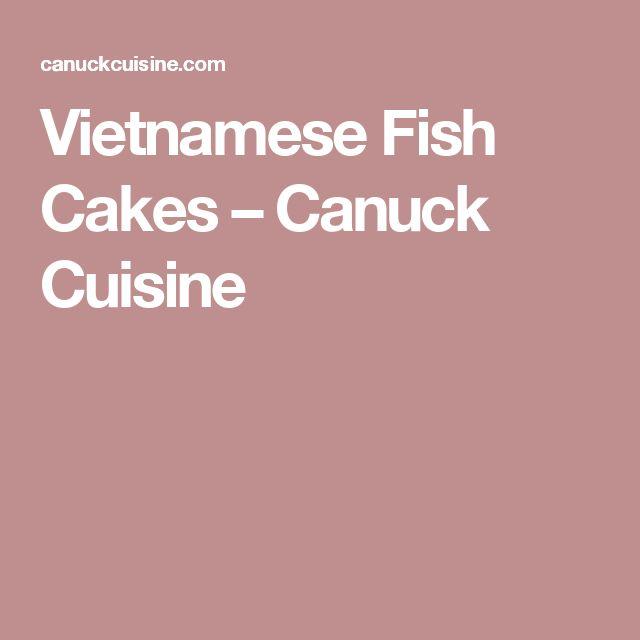 Vietnamese Fish Cakes – Canuck Cuisine