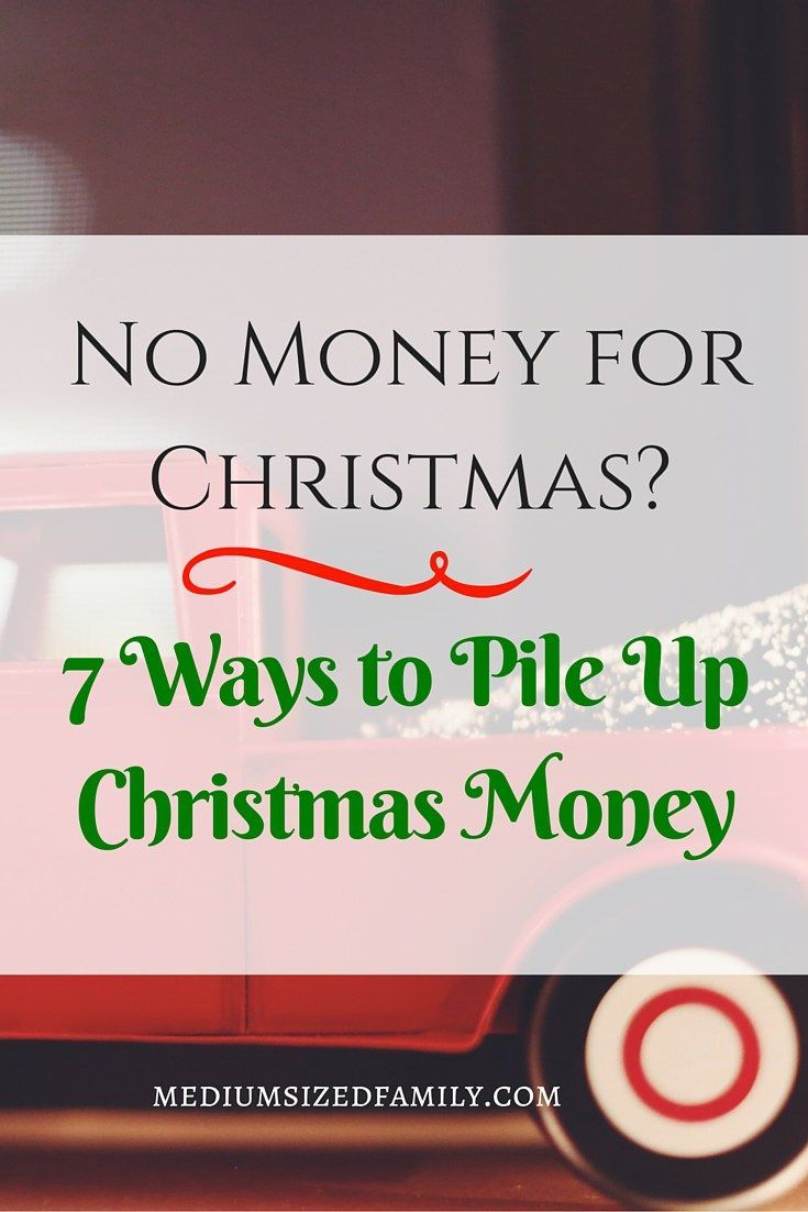 No Money for Christmas? 7 Ways to Pile Up Christmas Money. Looking for Christmas…
