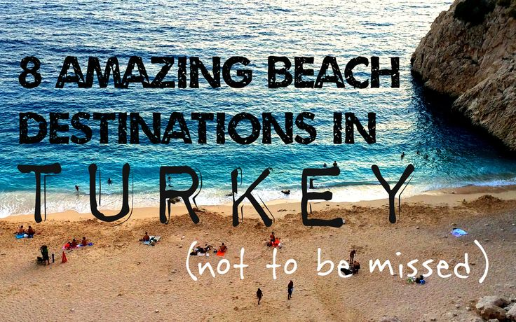 Top 8 best beaches in Turkey (Kabak Koyu, Olympos, Kaputas, Kas, Ölüdeniz, Butterfly Valley, Antalya and Kilyos)