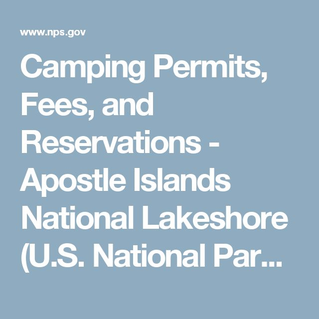 Camping Permits, Fees, and Reservations - Apostle Islands National Lakeshore (U.S. National Park Service)