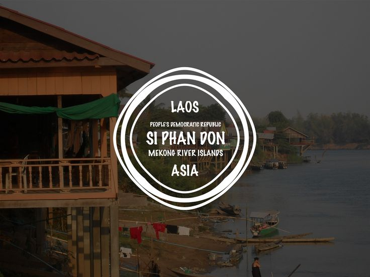 Si Phan Don in Laos on the Mekong River.  #4000islands #Laos #Mekong