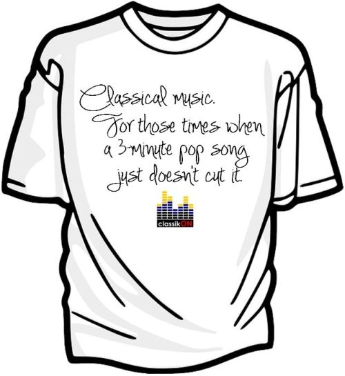 Classical music. For those times when a 3-minute pop song just doesn't cut it. classikON t-shirt competition - What have you always wanted to broadcast about classical music?