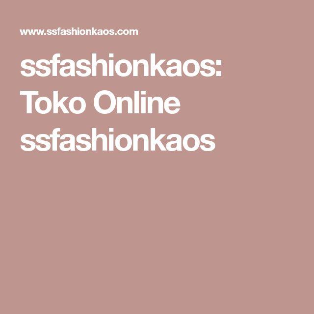 ssfashionkaos: Toko Online ssfashionkaos