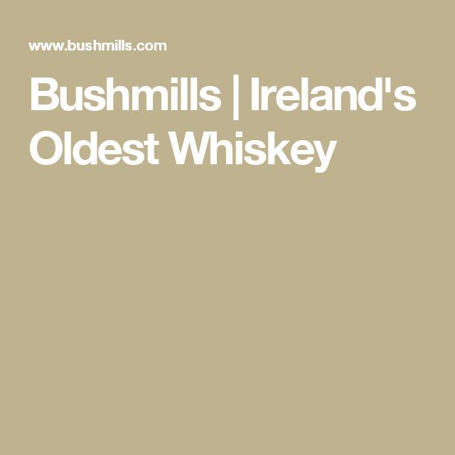 Bushmills   Ireland's Oldest Whiskey