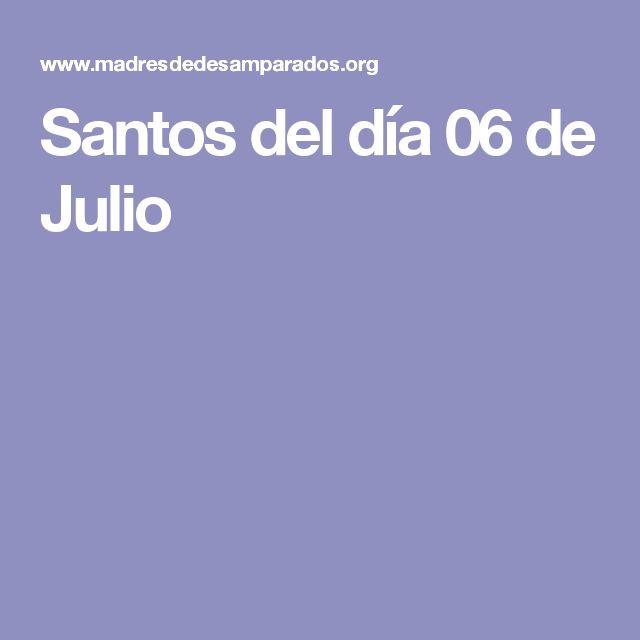 Santos del día 06 de Julio