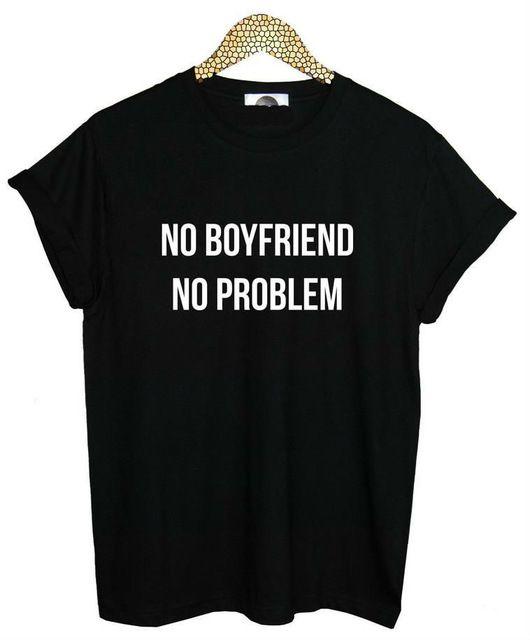 De las nuevas mujeres camiseta novio NO hay problema sin cartas de impresión de algodón ocasional camisa divertida para la señora blanco negro Top camiseta inconformista ZT203-1