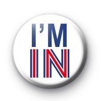 IM IN EU Vote YES Button Badge