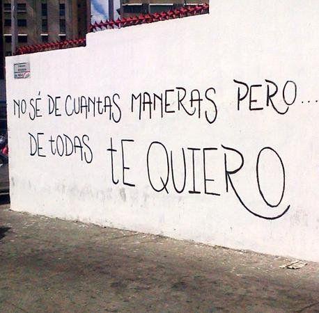 No sé de cuantas maneras pero.. De todas te quiero  #calle #accionpoetica