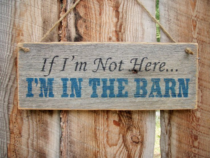 I'm In The Barn Sign Rustic Barn Sign Front Door Sign Rustic Farm Sign Ranch Sign Barn Decor Horse Decor Made In Montana Wood Sign by BearlyInMontana on Etsy https://www.etsy.com/listing/200601336/im-in-the-barn-sign-rustic-barn-sign