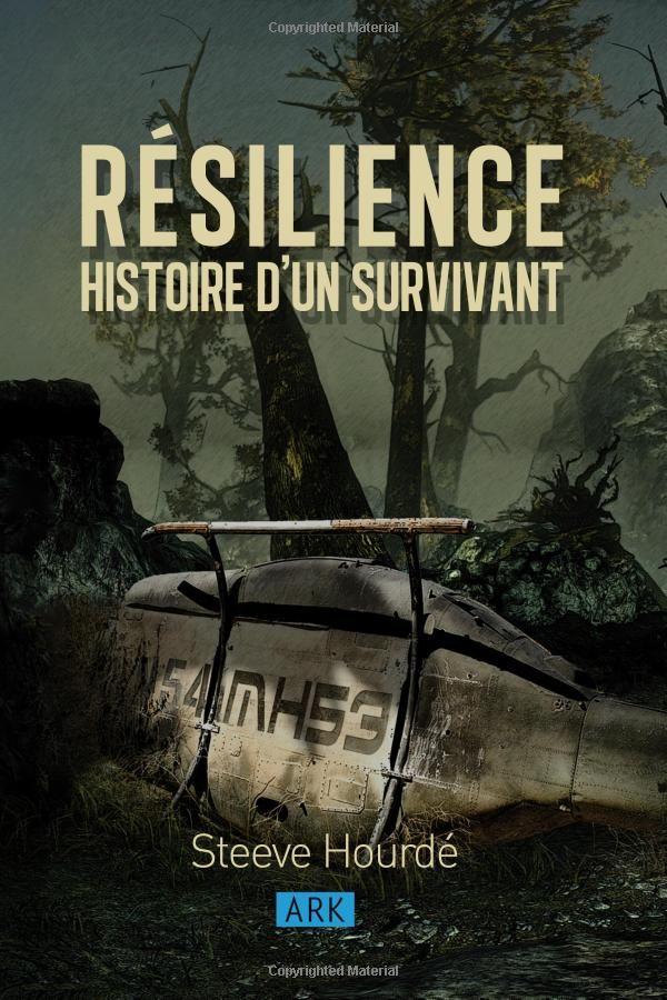 Amazon.fr - Resilience: Histoire d'un survivant - steeve hourdé - Livres