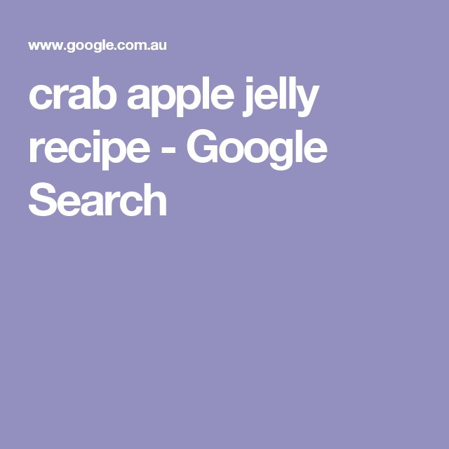 crab apple jelly recipe - Google Search