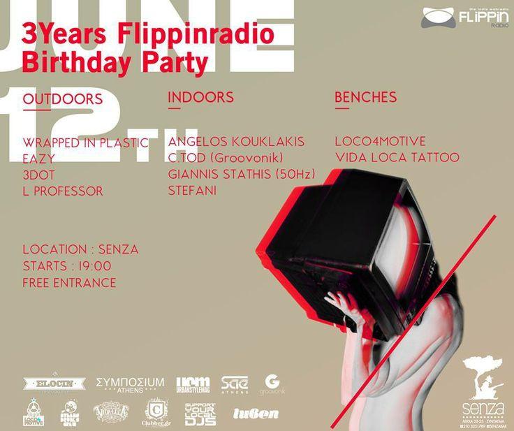3 ΧΡΟΝΙΑ FLIPPINRADIO @ SENZA 12 ΙΟΥΝΙΟΥ event: https://www.facebook.com/events/1413014795651980/