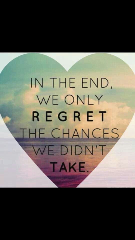 Had Done I Have Wen Regret Things I Regret I Didnt I Chance Do I Things Dont