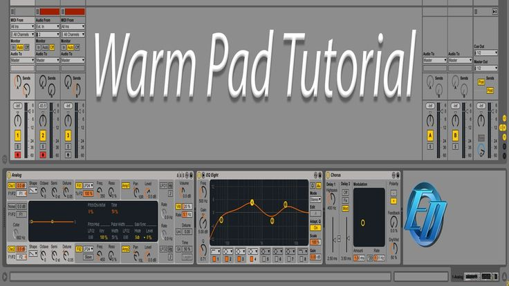 Sound Design Warm Synth Pad in Ableton for Chill Out And Ambient Music