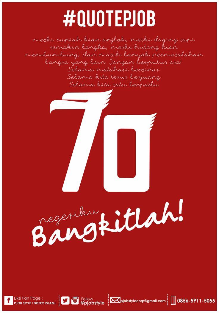 Memang banyak sekali permasalahan yang dihadapi bangsa Indonesia, namun, jangan berputus asa. Tetaplah kita pancangkan asa. Mari berbuat.. ini negeri kita, bangsa kita. Kalau bukan kita, siapa lagi?! #DirgahayuRI70