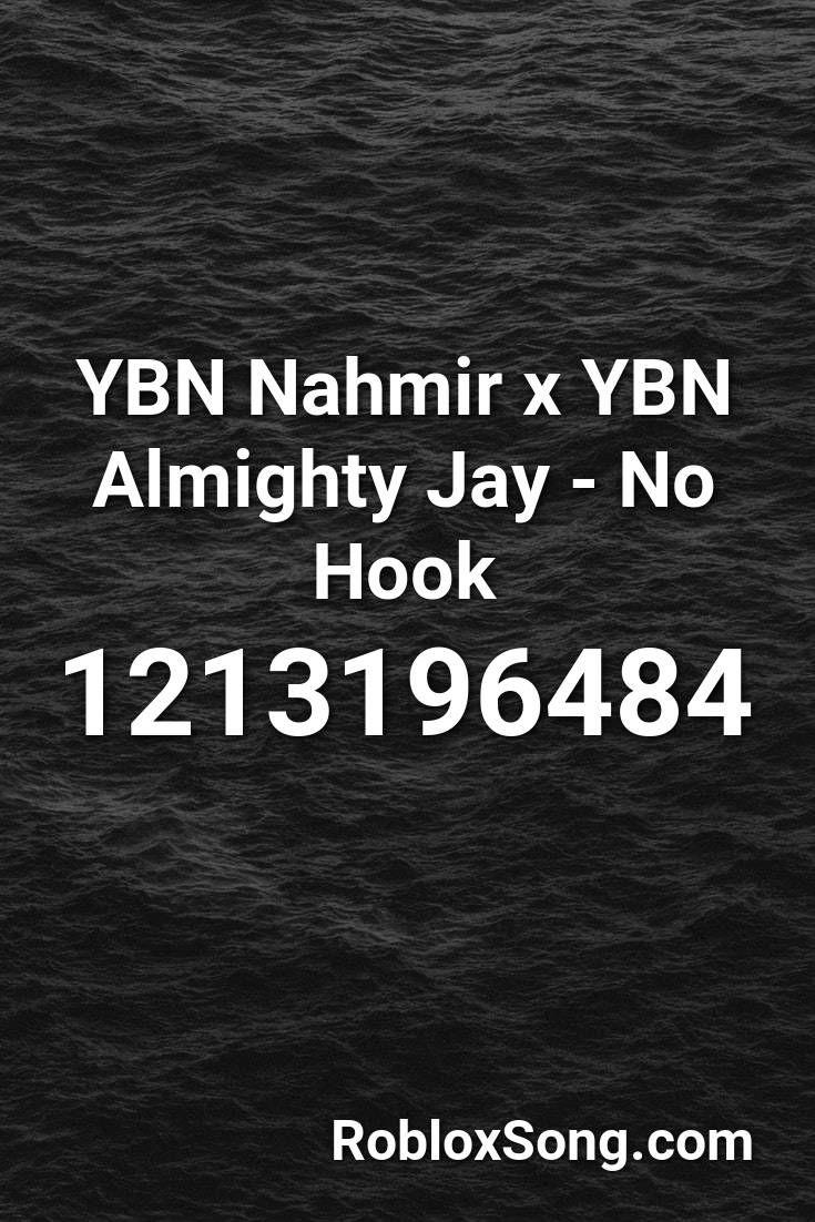 Ybn Nahmir X Ybn Almighty Jay No Hook Roblox Id Roblox Music