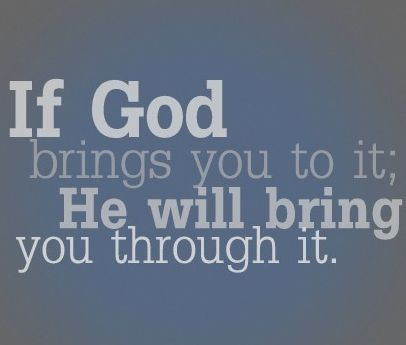 ': God Will, Life Motto, Remember This, Favorite Quote, God Bring, God Is, Hard Time, So True, Have Faith
